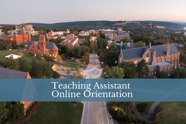 Aerial view of Cornell Campus with Teaching Assistant Online Orientation written out
